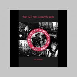 The day the country died (história anglického anarchopunku 1980-1984), Ian Glasper  476 stran A5, tvrdá väzba