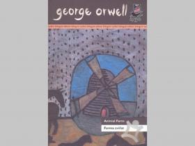 George Orwell - Farma zvířat, bilingválne vydanie - dvojjazyčná legendárna kniha (jedna strana anglicky, jedna česky) 215 strán