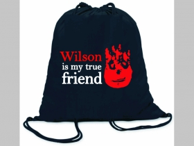 Wilson is my true Friend ľahké sťahovacie vrecko ( batôžtek / vak ) s čiernou šnúrkou, 100% bavlna 100 g/m2, rozmery cca. 37 x 41 cm